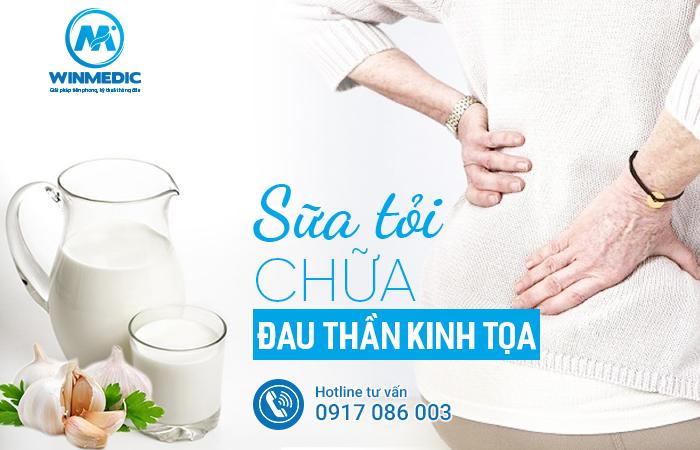 Sữa tỏi chữa đau thần kinh tọa