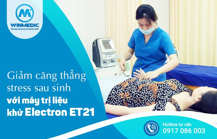 Trị liệu stress sau sinh bằng máy ET21